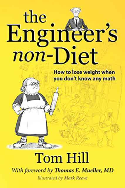 The Engineer's Non-Diet By Tom Hill.