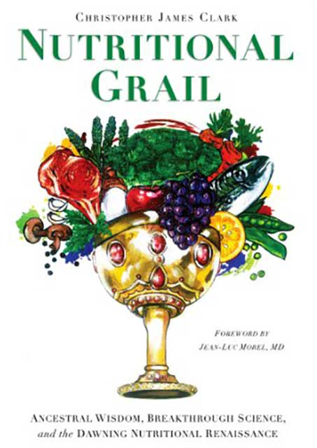 Nutritional Grail By Christopher James Clark.
