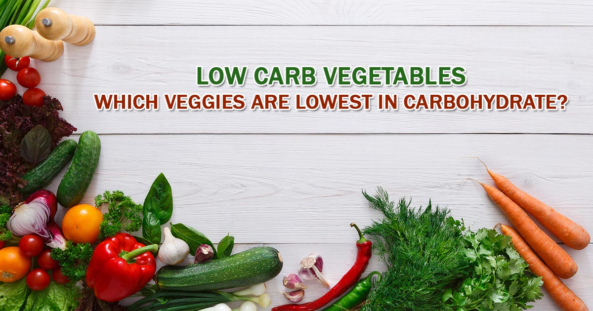 20 Best Low Carb Vegetables: High in Nutrition and Low in ...