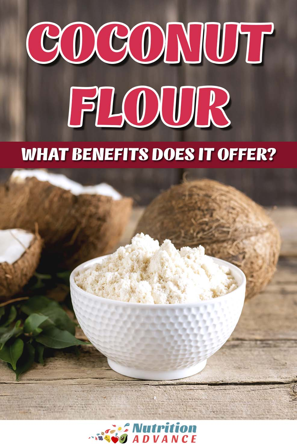 Coconut Flour: Nutrition Benefits, Drawbacks, and How To Use It